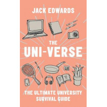 The Ultimate University Survival Guide: The Uni-Verse by Jack Edwards, 9780008365646