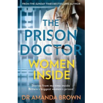 The Prison Doctor: Women Inside by Dr Amanda Brown, 9780008385736