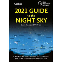 2021 Guide to the Night Sky: Bestselling month-by-month guide to exploring the skies above Britain and Ireland by Storm Dunlop, 9780008389048