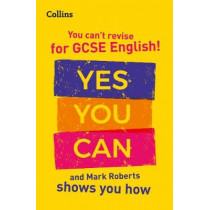 You can't revise for GCSE English! Yes you can, and Mark Roberts shows you how by Mark Roberts, 9780008392802