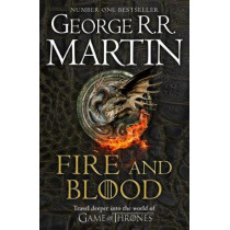 Fire and Blood: 300 Years Before A Game of Thrones (A Targaryen History) (A Song of Ice and Fire) by George R.R. Martin, 9780008402785