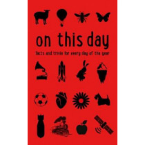 The Times On This Day: Facts and trivia for every day of the year by James Owen, 9780008409326