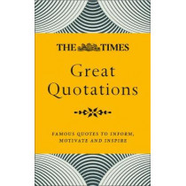 The Times Great Quotations: Famous quotes to inform, motivate and inspire by James Owen, 9780008409333