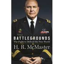 Battlegrounds: The Fight for the Free World, from Trump's Former National Security Advisor by H.R. McMaster, 9780008410407