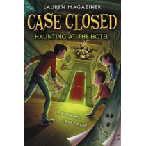 Case Closed #3: Haunting at the Hotel by Lauren Magaziner, 9780062676344