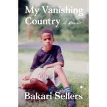My Vanishing Country: A Memoir by Bakari Sellers, 9780062917454