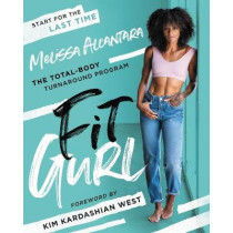 Fit Gurl: The Total-Body Turnaround Program by Melissa Alcantara, 9780062959485