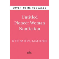 Unti Pioneer Woman Mother's Day Book by Ree Drummond, 9780062962751