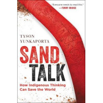 Sand Talk: How Indigenous Thinking Can Save the World by Tyson Yunkaporta, 9780062975645