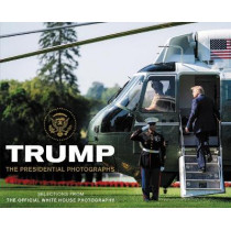 Trump: A Presidential Portrait by White House Photographers (photography), 9780063011243