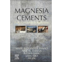 Magnesia Cements: From Formulation to Application by Mark Shand, 9780123919250