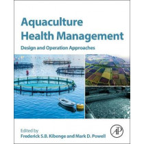 Aquaculture Health Management by Frederick S. B. Kibenge, 9780128133590