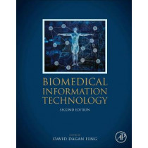 Biomedical Information Technology by David Dagan Feng, 9780128160343