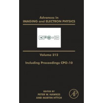 Advances in Imaging and Electron Physics Including Proceedings CPO-10: Volume 212 by Peter W. Hawkes, 9780128174753