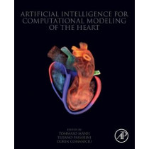 Artificial Intelligence for Computational Modeling of the Heart by Tommaso Mansi, 9780128175941