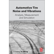 Automotive Tire Noise and Vibrations: Analysis, Measurement and Simulation by Xu Wang, 9780128184097