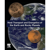 Heat Transport and Energetics of the Earth and Rocky Planets by Anne Hofmeister, 9780128184301