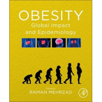 Obesity: Global Impact and Epidemiology by Raman Mehrzad, 9780128188392