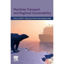 Maritime Transport and Regional Sustainability by Adolf K.Y. Ng, 9780128191347