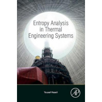 Entropy Analysis in Thermal Engineering Systems by Yousef Haseli, 9780128191682