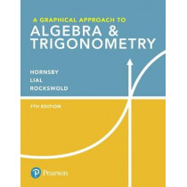 A Graphical Approach to Algebra & Trigonometry by John Hornsby, 9780134696515