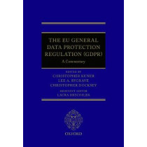 The EU General Data Protection Regulation (GDPR): A Commentary by Christopher Kuner, 9780198826491