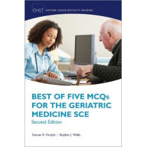 Best of Five MCQs for the Geriatric Medicine SCE by Duncan R. Forsyth, 9780198833055