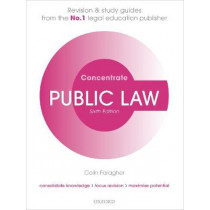 Public Law Concentrate: Law Revision and Study Guide by Colin Faragher, 9780198840527