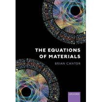 The Equations of Materials by Brian Cantor, 9780198851882