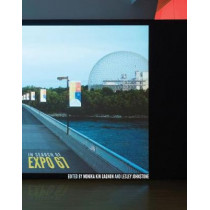 In Search of Expo 67 by Monika Kin Gagnon, 9780228001140
