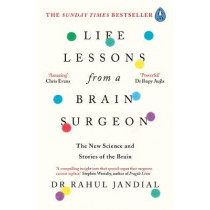 Life Lessons from a Brain Surgeon: The New Science and Stories of the Brain by Rahul Jandial, 9780241338704