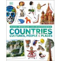Countries, Cultures, People & Places: A Visual Encyclopedia of the World by DK, 9780241343371