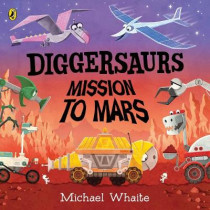 Diggersaurs on Mars by Michael Whaite, 9780241378960