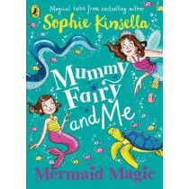 Mummy Fairy and Me: Mermaid Magic by Sophie Kinsella, 9780241380314