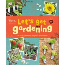 RHS Let's Get Gardening by Royal Horticultural Society, 9780241382639