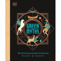 Greek Myths: Meet the heroes, gods, and monsters of ancient Greece by DK, 9780241397459