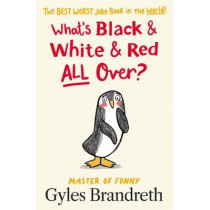What's Black and White and Red All Over? by Gyles Brandreth, 9780241427293