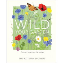 Wild Your Garden: Create a sanctuary for nature by Jim and Joel Ashton, 9780241435816