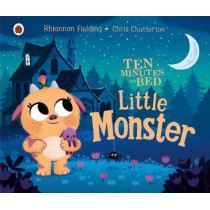 Ten Minutes to Bed: Little Monster by Chris Chatterton, 9780241436677