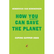 How You Can Save the Planet by Hendrikus van Hensbergen, 9780241453049