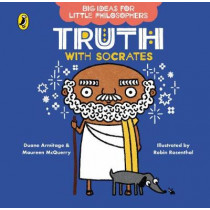Big Ideas for Little Philosophers: Truth with Socrates by Duane Armitage, 9780241456484