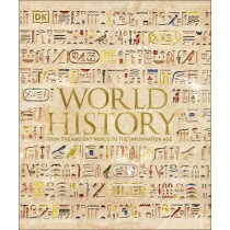 World History: From the Ancient World to the Information Age by DK, 9780241457856