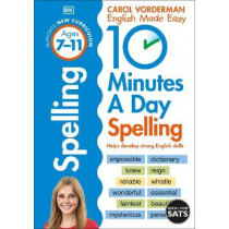 10 Minutes A Day Spelling Ages 7-11 Key Stage 2 by Carol Vorderman, 9780241466797