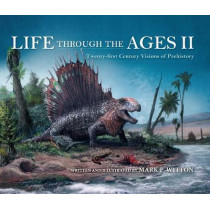 Life through the Ages II: Twenty-First Century Visions of Prehistory by Mark P. Witton, 9780253048110
