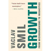 Growth: From Microorganisms to Megacities (Mit Press) by Vaclav Smil, 9780262539685