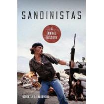 Sandinistas: A Moral History by Robert J. Sierakowski, 9780268106898