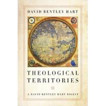 Theological Territories: A David Bentley Hart Digest by David Bentley Hart, 9780268107178