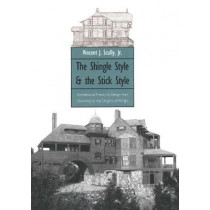 The Shingle Style and the Stick Style: Architectural Theory and Design from Downing to the Origins of Wright; Revised Edition by Vincent Scully, 9780300015195