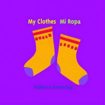 My Clothes: Mi Ropa by Rebecca Emberley, 9780316174541