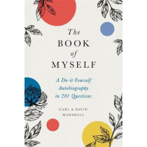 The Book of Myself (New edition): A Do-It-Yourself Autobiography in 201 Questions by Carl Marshall, 9780316534499